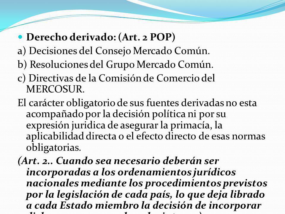 Derecho derivado: (Art.2 POP) a) Decisiones del Consejo Mercado Común.