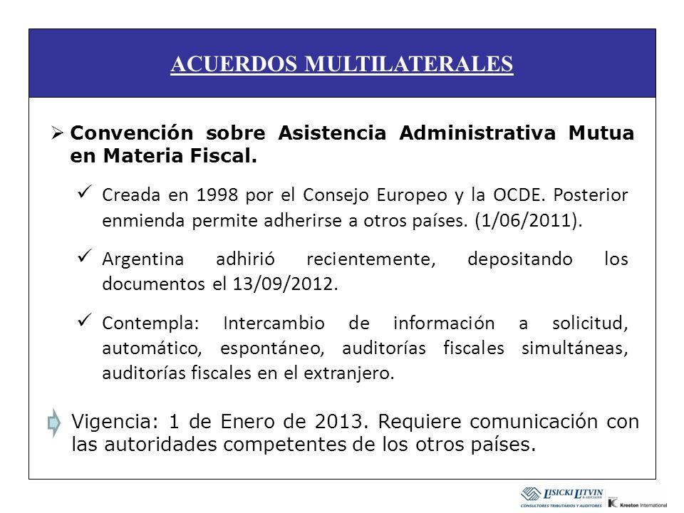 ACUERDOS MULTILATERALES Creada en 1998 por el Consejo Europeo y la OCDE. Posterior enmienda permite adherirse a otros países. (1/06/2011). Argentina a