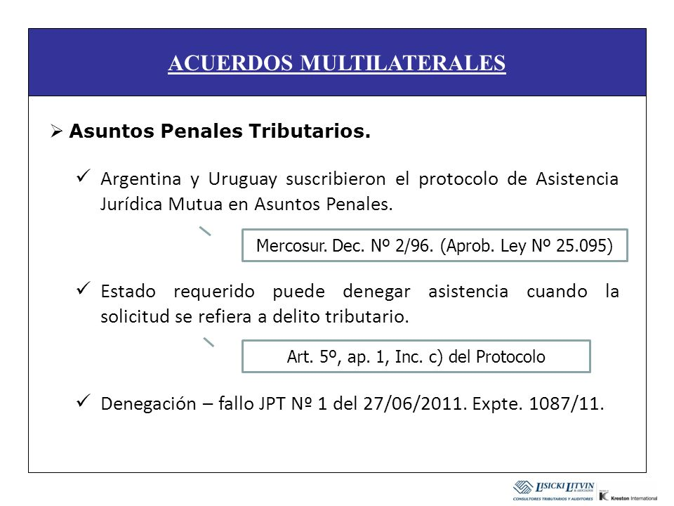 ACUERDOS MULTILATERALES Argentina y Uruguay suscribieron el protocolo de Asistencia Jurídica Mutua en Asuntos Penales. Estado requerido puede denegar