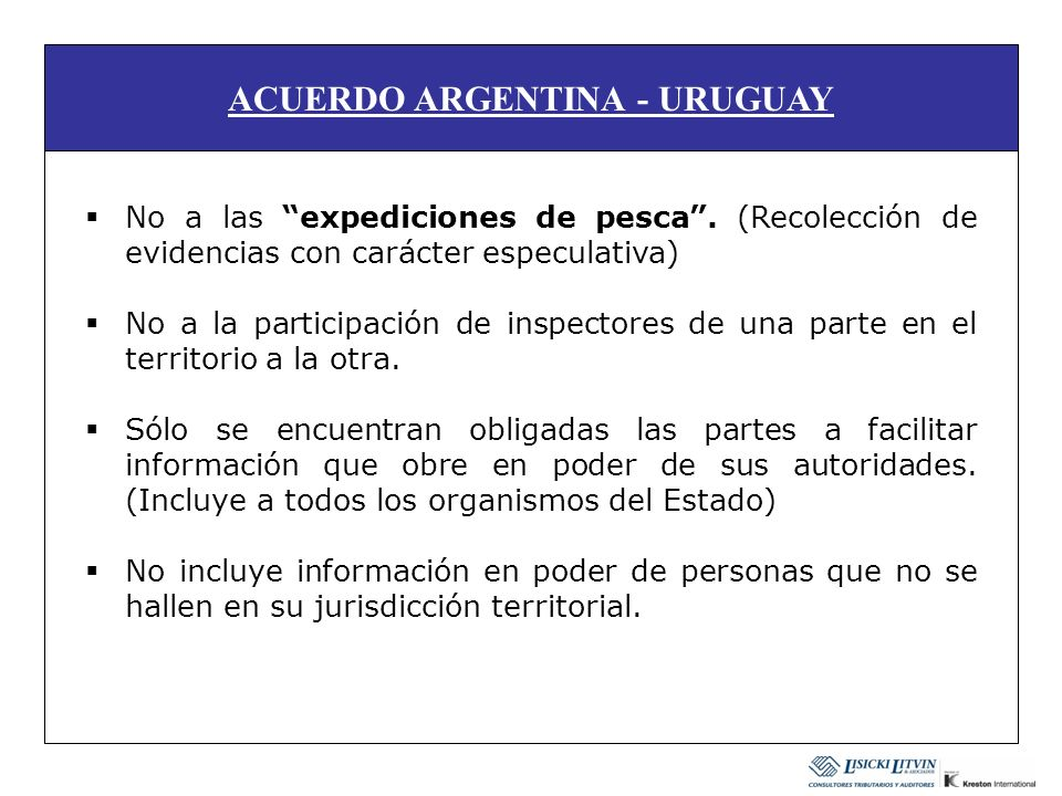 ACUERDO ARGENTINA - URUGUAY No a las expediciones de pesca. (Recolección de evidencias con carácter especulativa) No a la participación de inspectores