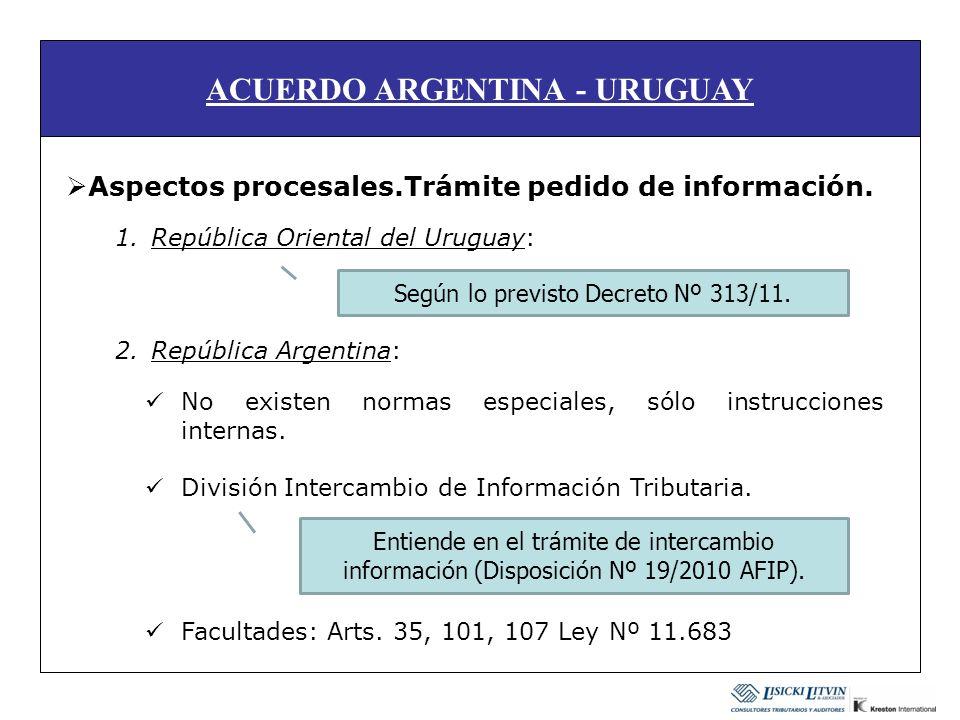 ACUERDO ARGENTINA - URUGUAY Aspectos procesales.Trámite pedido de información. 1.República Oriental del Uruguay: No existen normas especiales, sólo in