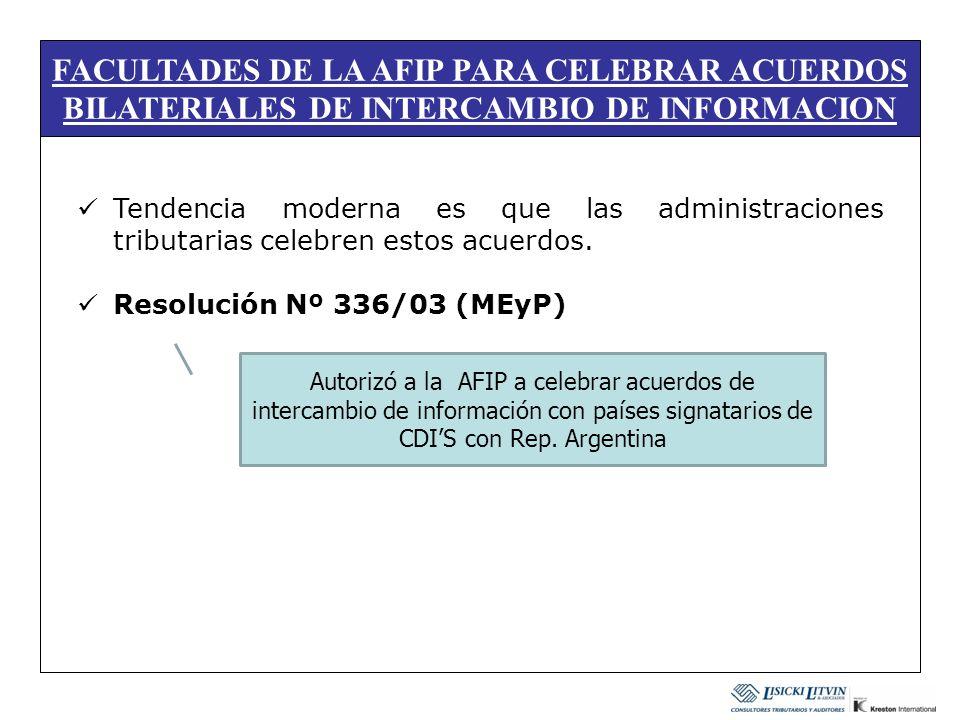 FACULTADES DE LA AFIP PARA CELEBRAR ACUERDOS BILATERIALES DE INTERCAMBIO DE INFORMACION Tendencia moderna es que las administraciones tributarias cele