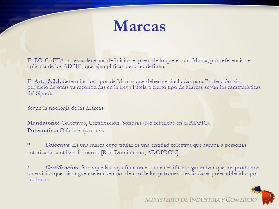 Marcas El DR-CAFTA no establece una definición expresa de lo que es una Marca, por referencia se aplica la de los ADPIC, que ejemplifican pero no defi