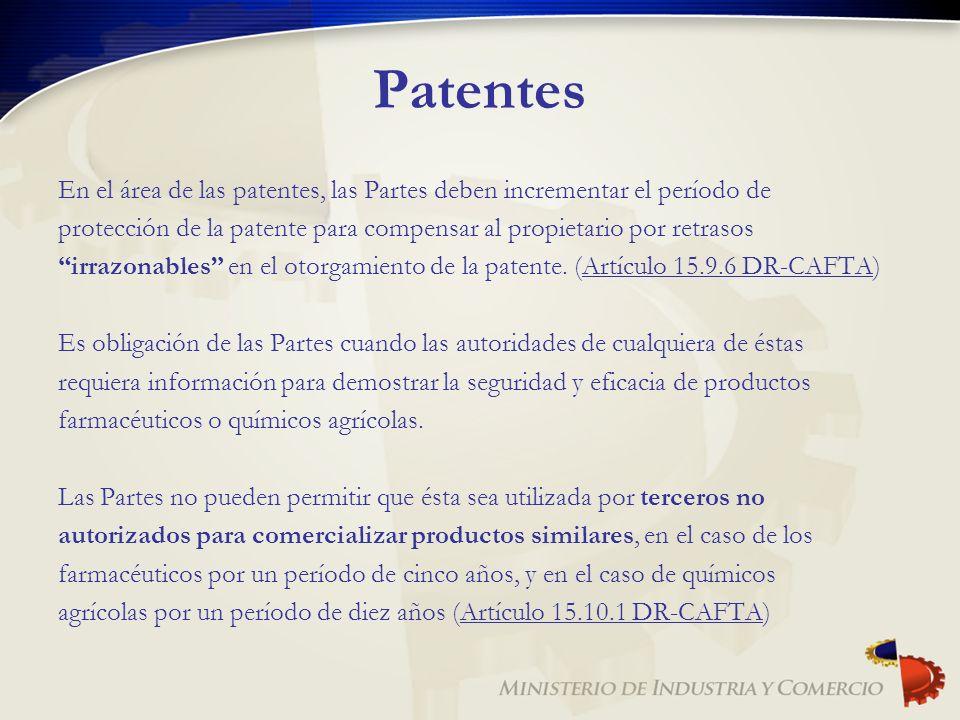 Patentes En el área de las patentes, las Partes deben incrementar el período de protección de la patente para compensar al propietario por retrasos ir