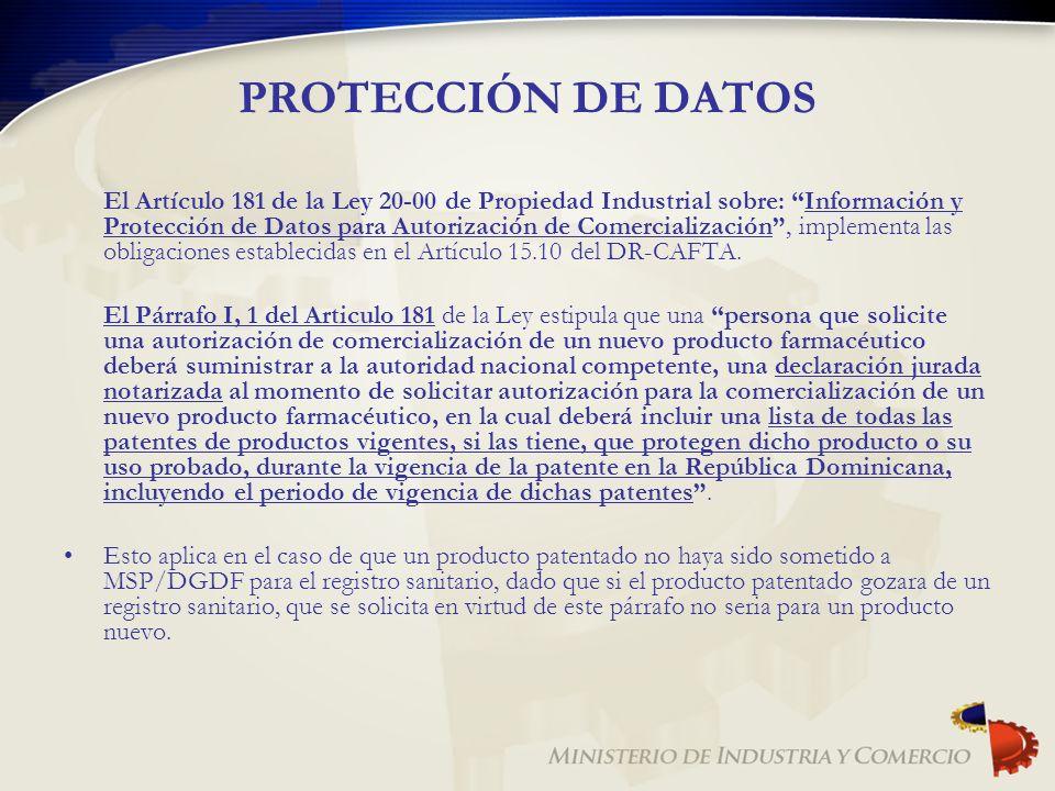 PROTECCIÓN DE DATOS El Artículo 181 de la Ley 20-00 de Propiedad Industrial sobre: Información y Protección de Datos para Autorización de Comercializa