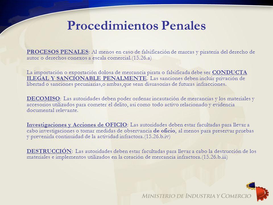 Procedimientos Penales PROCESOS PENALES: Al menos en caso de falsificación de marcas y piratería del derecho de autor o derechos conexos a escala come