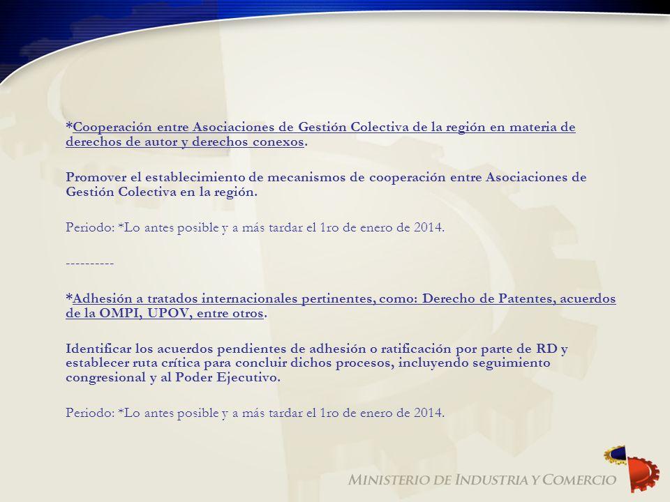 *Cooperación entre Asociaciones de Gestión Colectiva de la región en materia de derechos de autor y derechos conexos. Promover el establecimiento de m