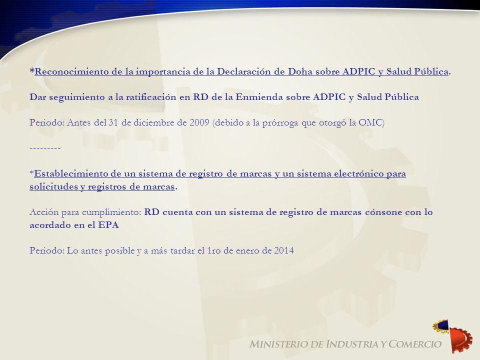 *Reconocimiento de la importancia de la Declaración de Doha sobre ADPIC y Salud Pública. Dar seguimiento a la ratificación en RD de la Enmienda sobre