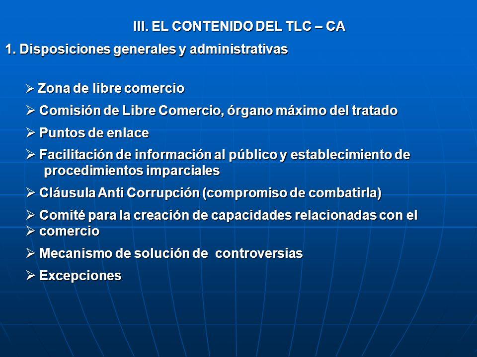 III. EL CONTENIDO DEL TLC – CA 1. Disposiciones generales y administrativas Zona de libre comercio Zona de libre comercio Comisión de Libre Comercio,