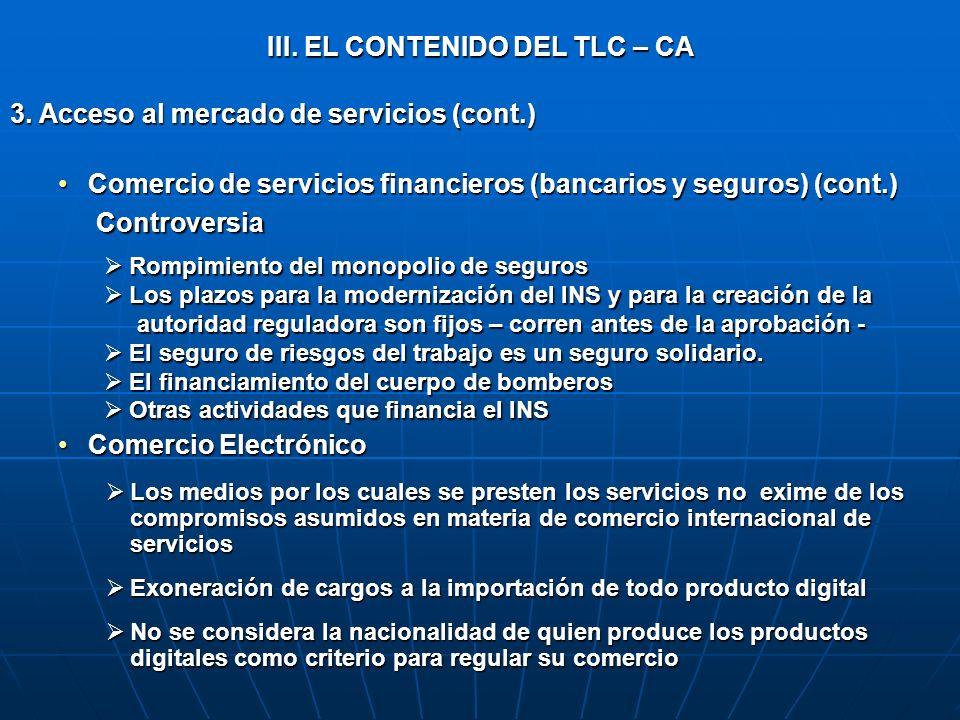 III. EL CONTENIDO DEL TLC – CA 3. Acceso al mercado de servicios (cont.) Comercio de servicios financieros (bancarios y seguros) (cont.)Comercio de se