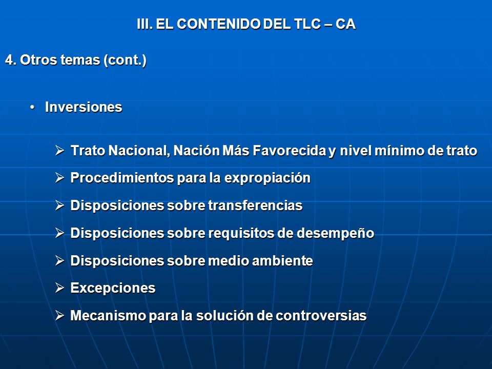 III. EL CONTENIDO DEL TLC – CA 4. Otros temas (cont.) InversionesInversiones Trato Nacional, Nación Más Favorecida y nivel mínimo de trato Trato Nacio