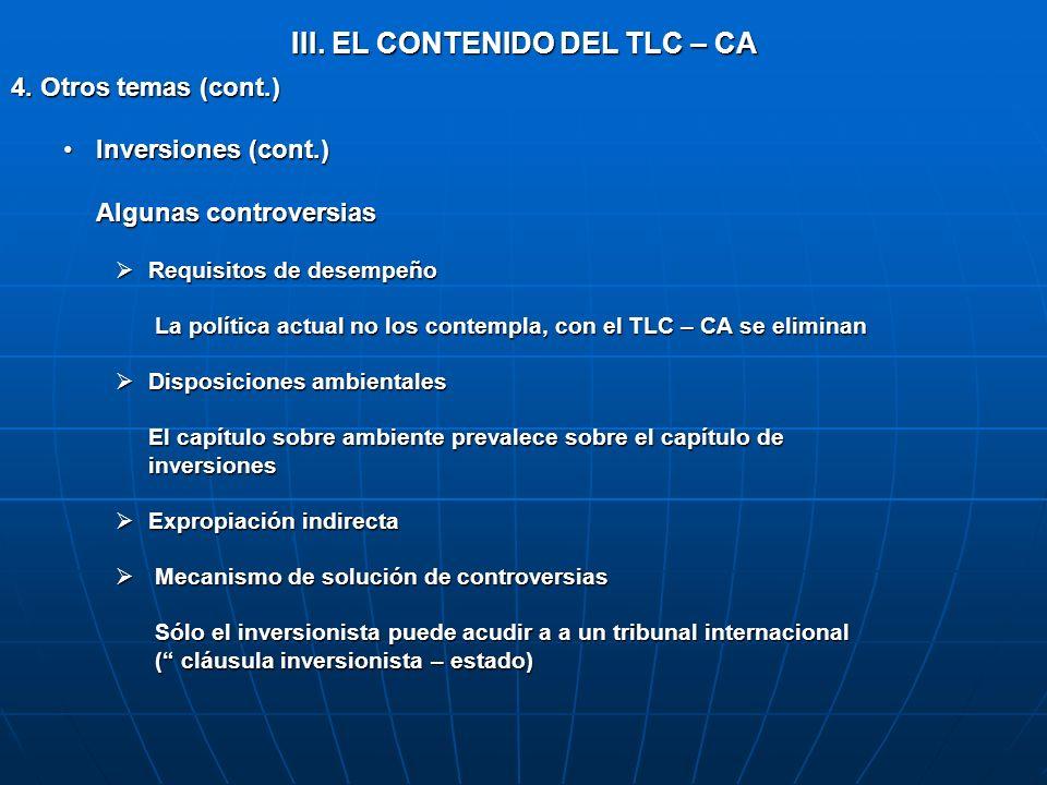 III. EL CONTENIDO DEL TLC – CA 4. Otros temas (cont.) Inversiones (cont.)Inversiones (cont.) Algunas controversias Requisitos de desempeño Requisitos