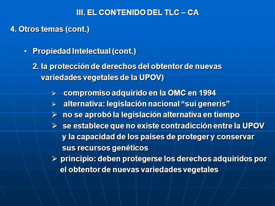 III. EL CONTENIDO DEL TLC – CA 4. Otros temas (cont.) Propiedad Intelectual (cont.)Propiedad Intelectual (cont.) 2. la protección de derechos del obte