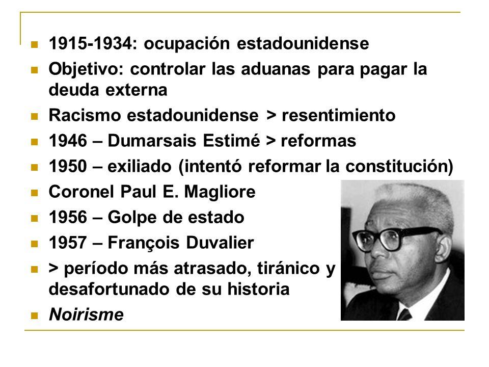 1915-1934: ocupación estadounidense Objetivo: controlar las aduanas para pagar la deuda externa Racismo estadounidense > resentimiento 1946 – Dumarsai