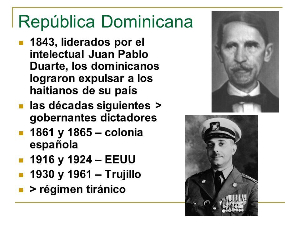 República Dominicana 1843, liderados por el intelectual Juan Pablo Duarte, los dominicanos lograron expulsar a los haitianos de su país las décadas si