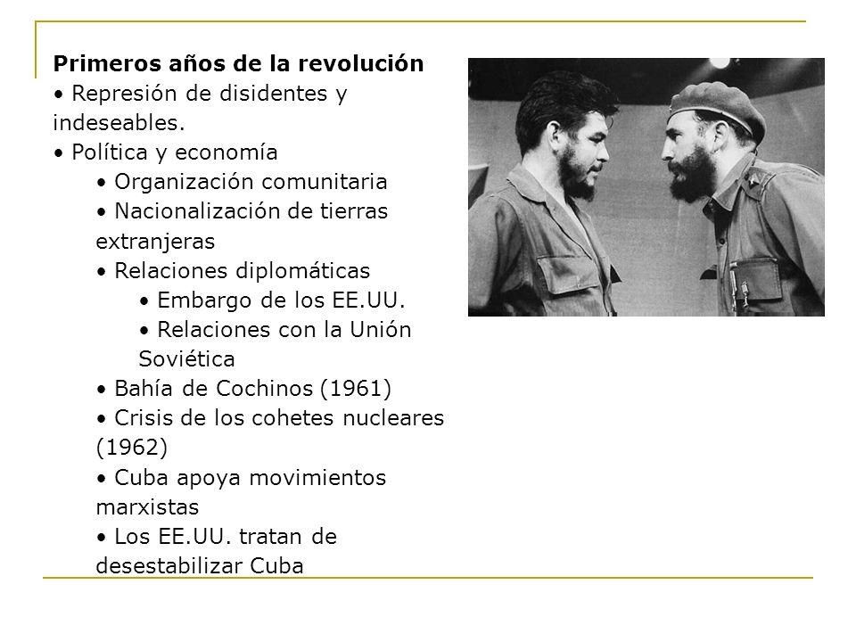 Primeros años de la revolución Represión de disidentes y indeseables. Política y economía Organización comunitaria Nacionalización de tierras extranje