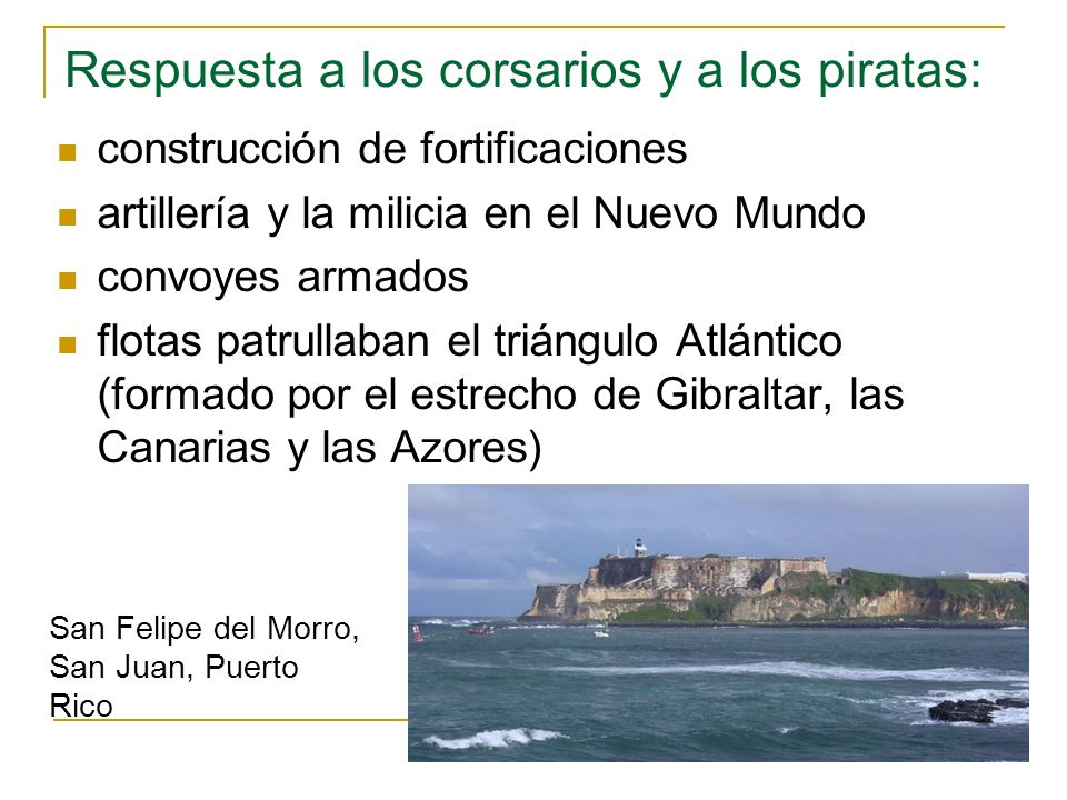 Respuesta a los corsarios y a los piratas: construcción de fortificaciones artillería y la milicia en el Nuevo Mundo convoyes armados flotas patrullab