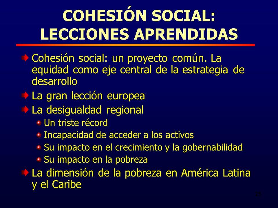 25 COHESIÓN SOCIAL: LECCIONES APRENDIDAS Cohesión social: un proyecto común.