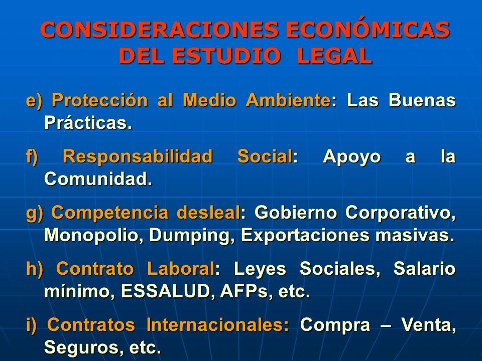 CONSIDERACIONES ECONÓMICAS DEL ESTUDIO LEGAL e) Protección al Medio Ambiente: Las Buenas Prácticas.
