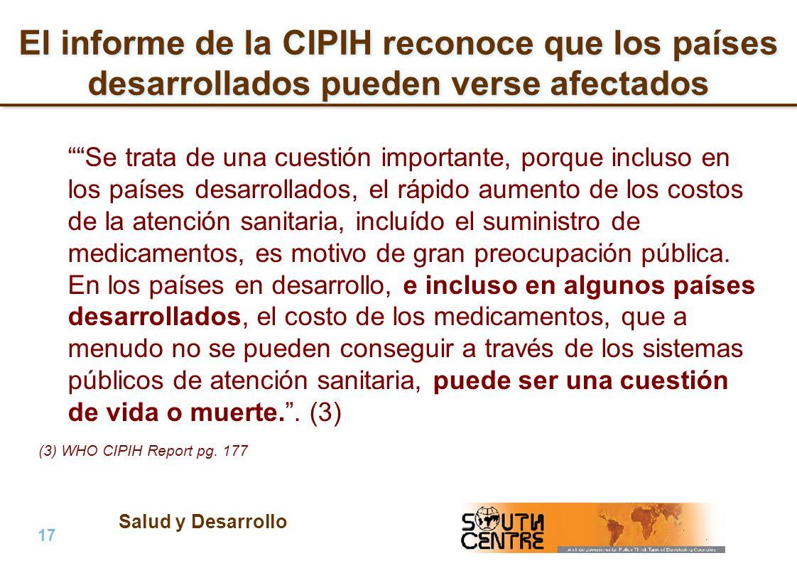 Salud y Desarrollo 17 | PubPub El informe de la CIPIH reconoce que los países desarrollados pueden verse afectados Se trata de una cuestión importante