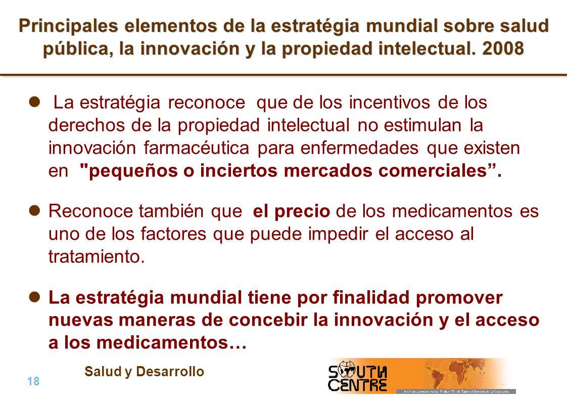 Salud y Desarrollo 18 | PubPub Principales elementos de la estratégia mundial sobre salud pública, la innovación y la propiedad intelectual. 2008 La e