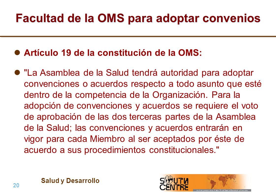 Salud y Desarrollo 20 | PubPub Facultad de la OMS para adoptar convenios Artículo 19 de la constitución de la OMS: