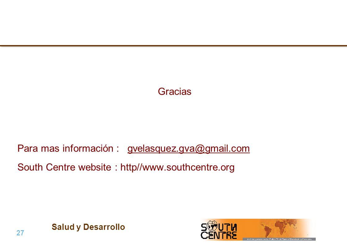 Salud y Desarrollo 27 | PubPub Gracias Para mas información : gvelasquez.gva@gmail.com South Centre website : http//www.southcentre.org