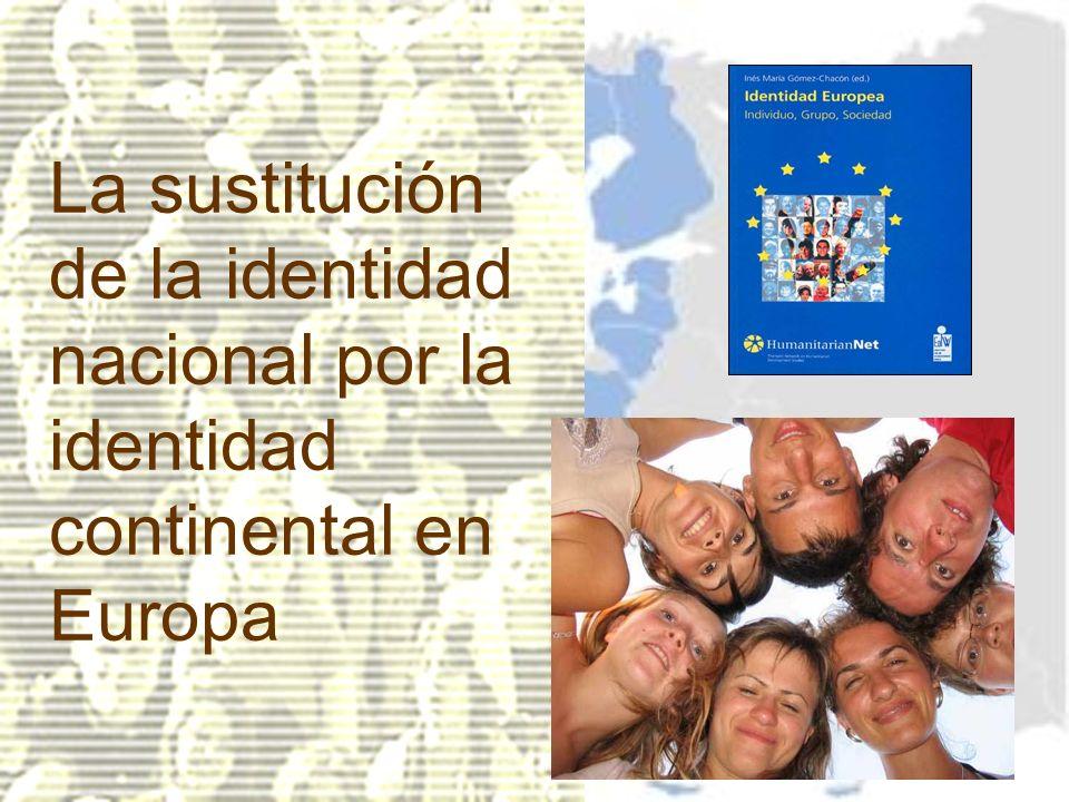 La sustitución de la identidad nacional por la identidad continental en Europa