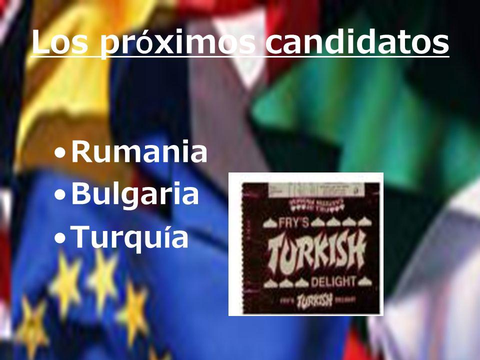 Los próximos candidatos Rumania Bulgaria Turquía