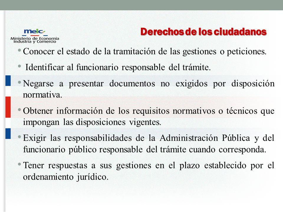 Derechos de los ciudadanos Conocer el estado de la tramitación de las gestiones o peticiones.