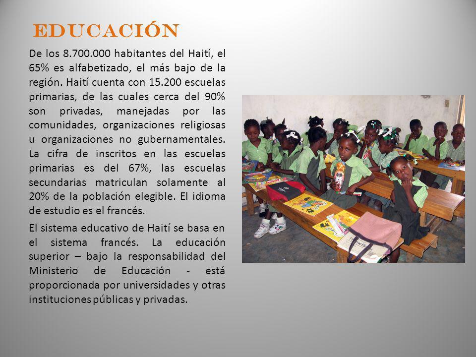 EDUCACIÓN De los 8.700.000 habitantes del Haití, el 65% es alfabetizado, el más bajo de la región. Haití cuenta con 15.200 escuelas primarias, de las