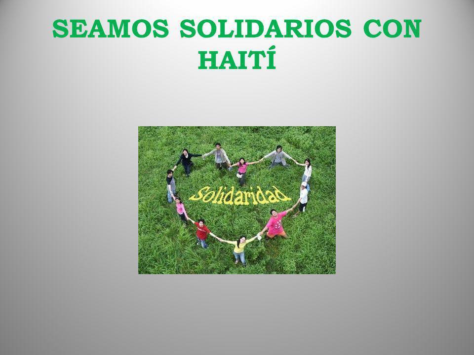 SEAMOS SOLIDARIOS CON HAITÍ