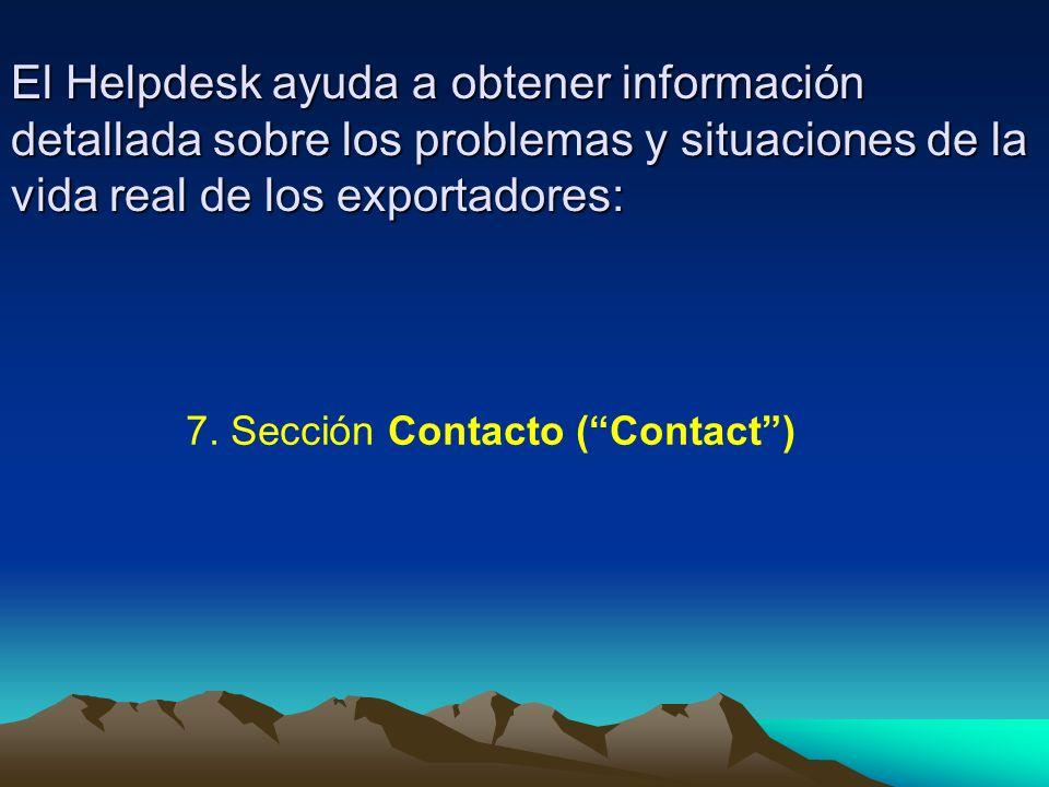 El Helpdesk ayuda a obtener información detallada sobre los problemas y situaciones de la vida real de los exportadores: 7.