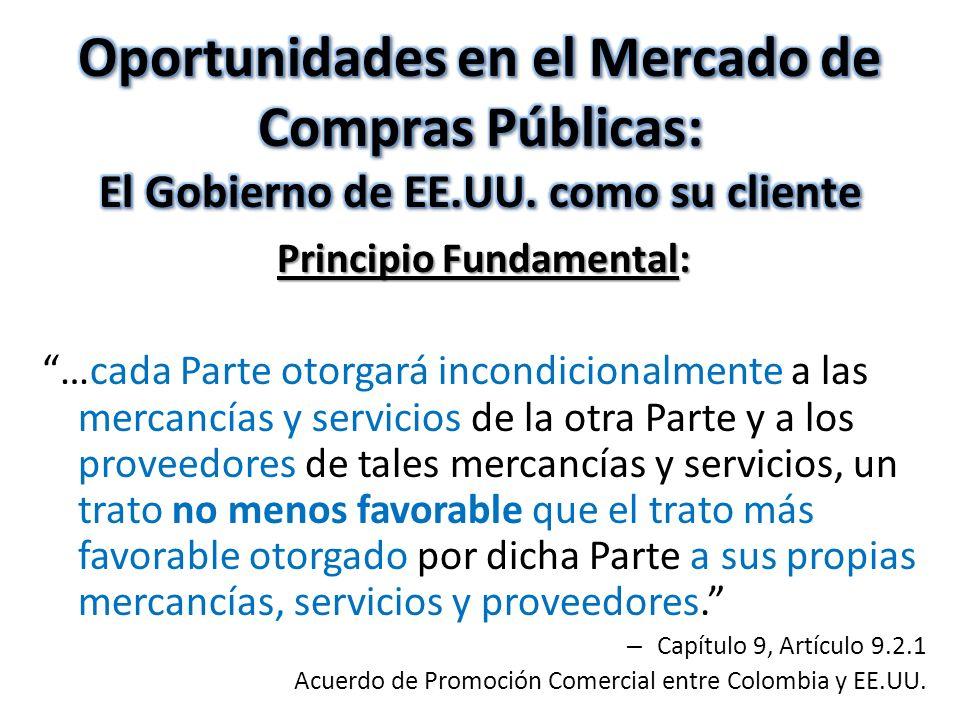 Principio Fundamental: …cada Parte otorgará incondicionalmente a las mercancías y servicios de la otra Parte y a los proveedores de tales mercancías y