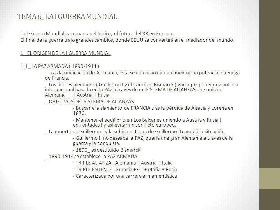 TEMA 6_ LA I GUERRA MUNDIAL La I Guerra Mundial va a marcar el inicio y el futuro del XX en Europa.