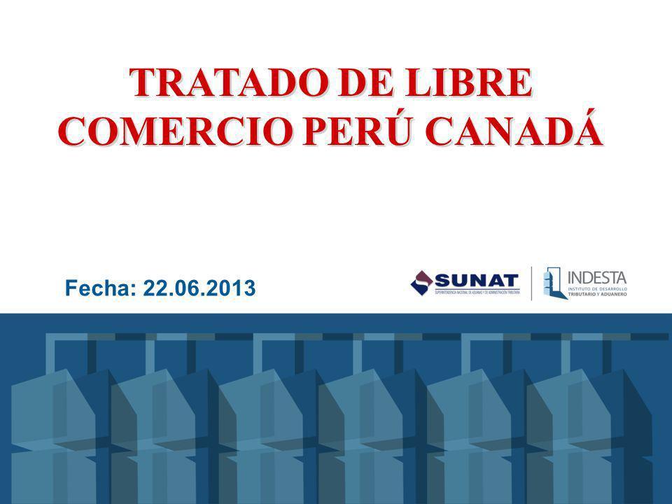 TRATADO DE LIBRE COMERCIO PERÚ CANADÁ Fecha: 22.06.2013