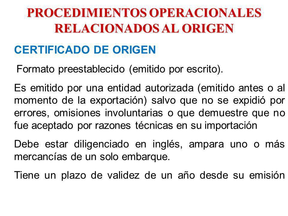 PROCEDIMIENTOS OPERACIONALES RELACIONADOS AL ORIGEN CERTIFICADO DE ORIGEN Formato preestablecido (emitido por escrito). Es emitido por una entidad aut