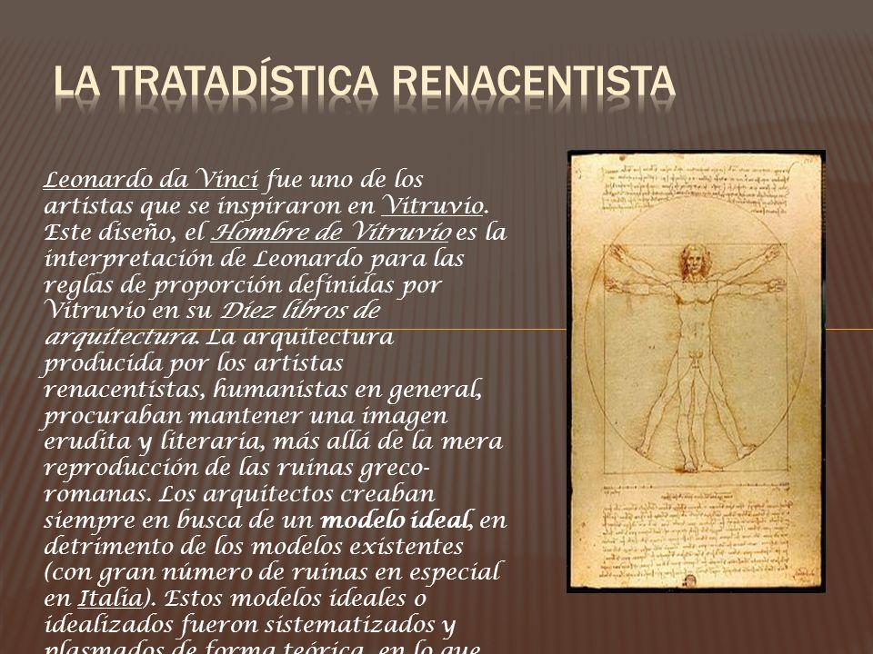 Leonardo da Vinci fue uno de los artistas que se inspiraron en Vitruvio. Este diseño, el Hombre de Vitruvio es la interpretación de Leonardo para las