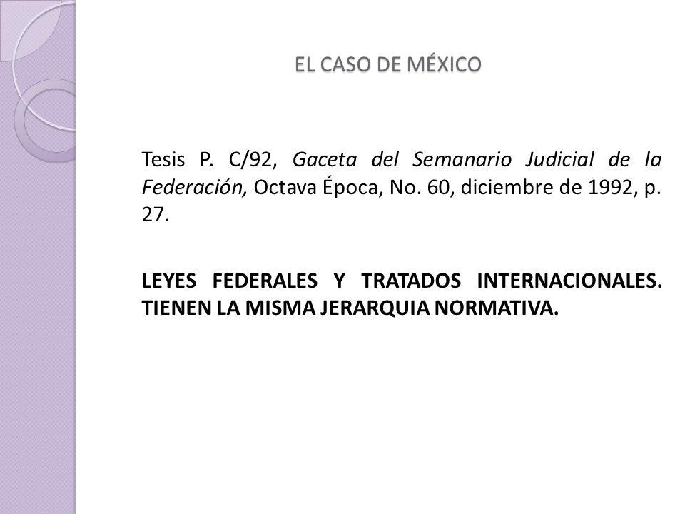 EL CASO DE MÉXICO Tesis P.C/92, Gaceta del Semanario Judicial de la Federación, Octava Época, No.