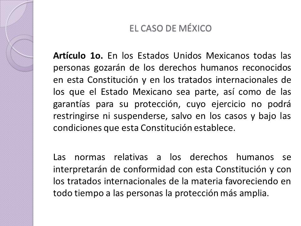 EL CASO DE MÉXICO Artículo 1o.