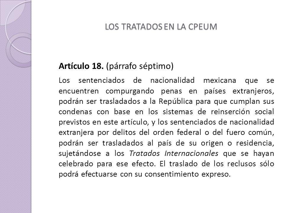 LOS TRATADOS EN LA CPEUM Artículo 18.