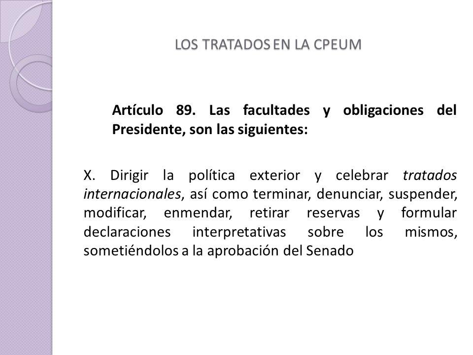 LOS TRATADOS EN LA CPEUM Artículo 89.