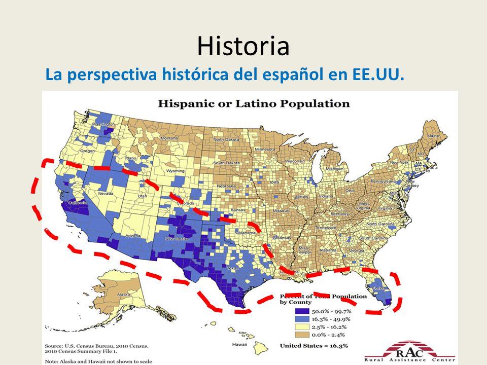 Historia La perspectiva histórica del español en EE.UU.