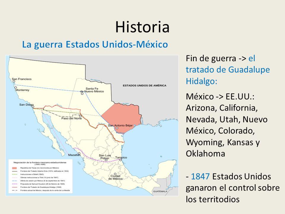 Historia Fin de guerra -> el tratado de Guadalupe Hidalgo: México -> EE.UU.: Arizona, California, Nevada, Utah, Nuevo México, Colorado, Wyoming, Kansa