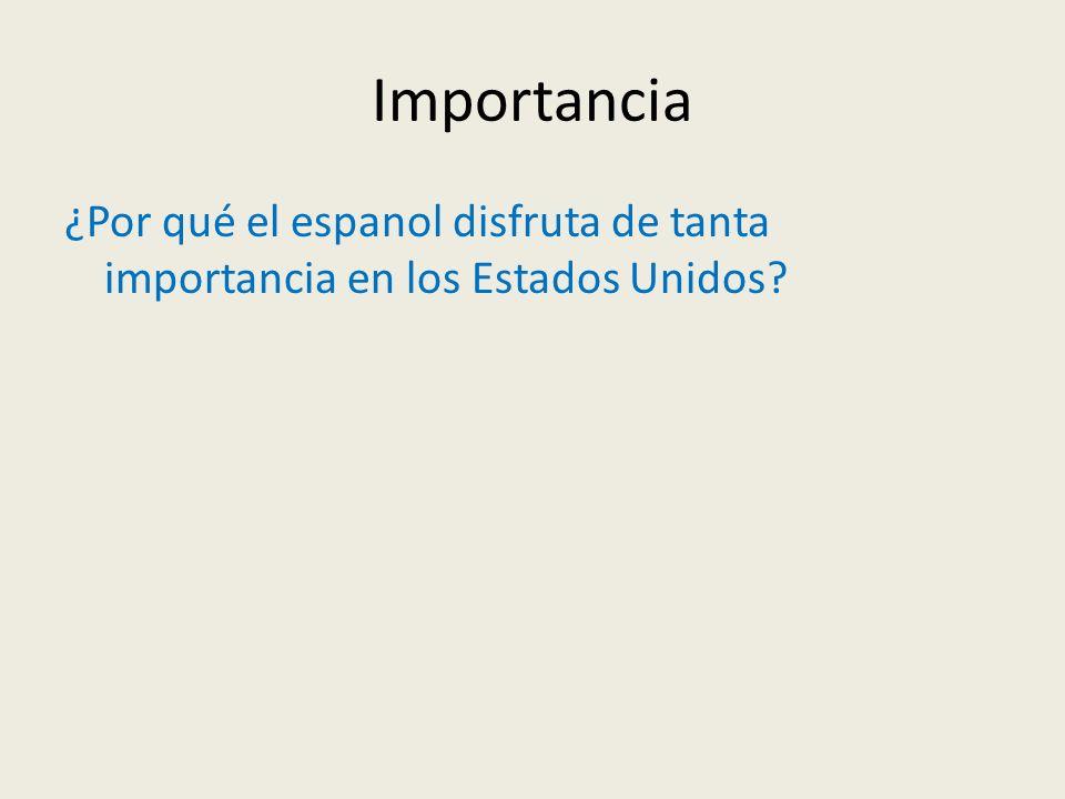 ¿Por qué el espanol disfruta de tanta importancia en los Estados Unidos?