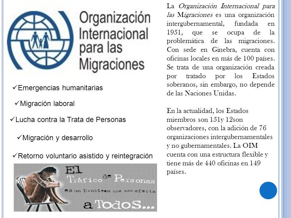 La Organización Internacional para las Migraciones es una organización intergubernamental, fundada en 1951, que se ocupa de la problemática de las mig