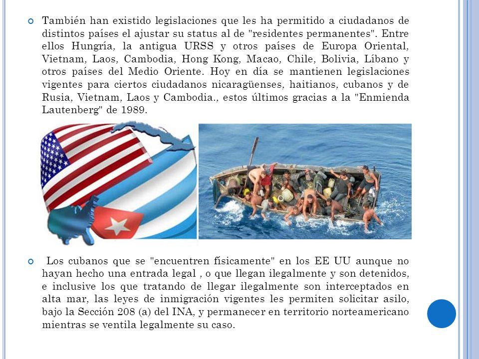 También han existido legislaciones que les ha permitido a ciudadanos de distintos países el ajustar su status al de