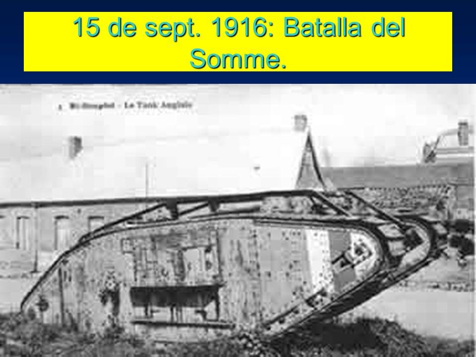 15 de sept. 1916: Batalla del Somme.