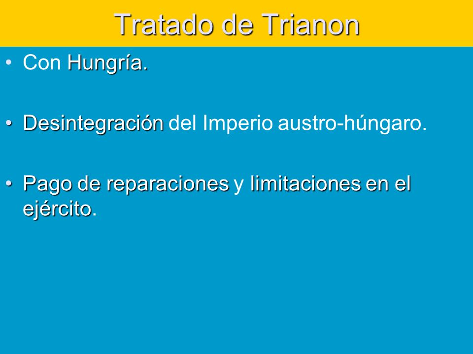 Tratado de Trianon Hungría.Con Hungría.DesintegraciónDesintegración del Imperio austro-húngaro.