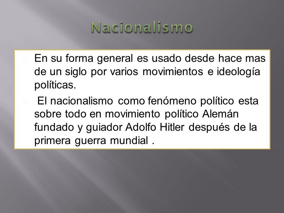 En su forma general es usado desde hace mas de un siglo por varios movimientos e ideología políticas.